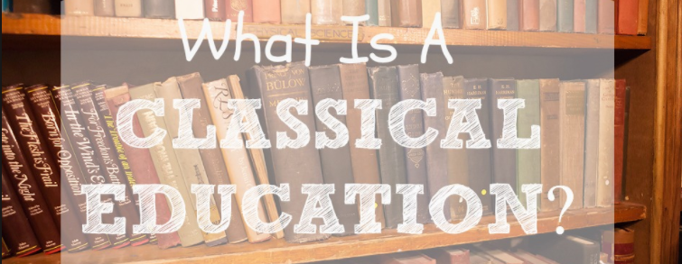 What is a Classical Education |Danstotridge.com